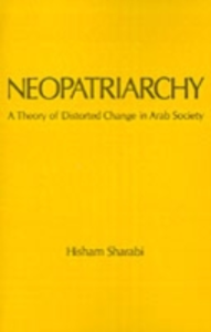 Ebook in inglese Neopatriarchy: A Theory of Distorted Change in Arab Society Sharabi, Hisham