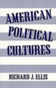 Foto Cover di American Political Cultures, Ebook inglese di Richard J. Ellis, edito da Oxford University Press