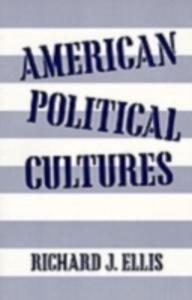 Ebook in inglese American Political Cultures Ellis, Richard J.