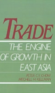 Ebook in inglese Trade - The Engine of Growth in East Asia Chow, Peter C. Y. , Kellman, Mitchell H.
