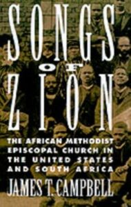 Foto Cover di Songs of Zion: The African Methodist Episcopal Church in the United States and South Africa, Ebook inglese di James T. Campbell, edito da Oxford University Press