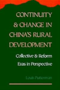 Ebook in inglese Continuity and Change in China's Rural Development: Collective and Reform Eras in Perspective Putterman, Louis