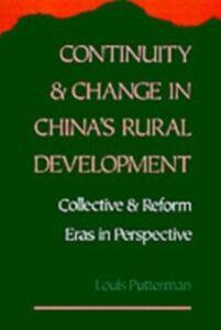 Foto Cover di Continuity and Change in China's Rural Development: Collective and Reform Eras in Perspective, Ebook inglese di Louis Putterman, edito da Oxford University Press