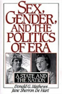Ebook in inglese Sex, Gender, and the Politics of ERA: A State and the Nation De Hart, Jane S. , Mathews, Donald G.