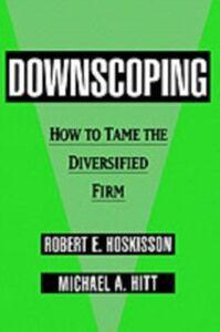 Foto Cover di Downscoping: How to Tame the Diversified Firm, Ebook inglese di Michael A. Hitt,Robert E. Hoskisson, edito da Oxford University Press