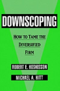 Ebook in inglese Downscoping: How to Tame the Diversified Firm Hitt, Michael A. , Hoskisson, Robert E.