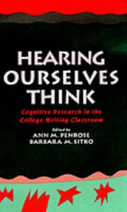 Ebook in inglese Hearing Ourselves Think: Cognitive Research in the College Writing Classroom -, -