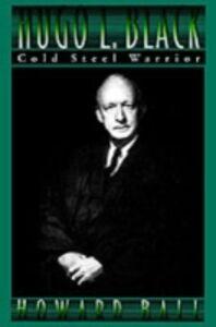 Foto Cover di Hugo L. Black: Cold Steel Warrior, Ebook inglese di Howard Ball, edito da Oxford University Press