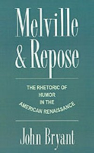 Ebook in inglese Melville and Repose: The Rhetoric of Humor in the American Renaissance Bryant, John