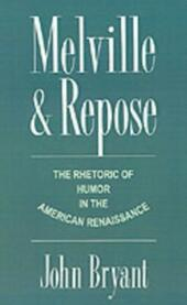 Melville and Repose: The Rhetoric of Humor in the American Renaissance