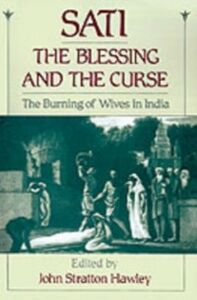 Ebook in inglese Sati, the Blessing and the Curse: The Burning of Wives in India -, -