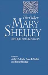 Other Mary Shelley: Beyond Frankenstein