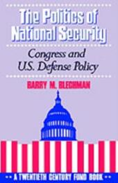 Politics of National Security: Congress and U.S. Defense Policy