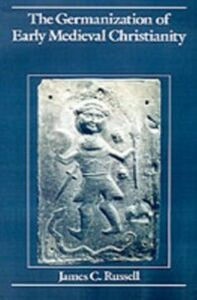 Foto Cover di Germanization of Early Medieval Christianity: A Sociohistorical Approach to Religious Transformation, Ebook inglese di James C. Russell, edito da Oxford University Press