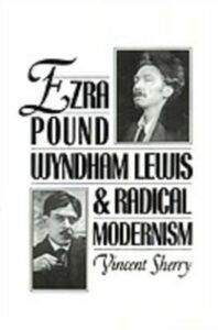 Ebook in inglese Ezra Pound, Wyndham Lewis, and Radical Modernism Sherry, Vincent