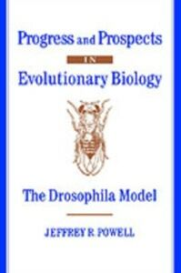 Foto Cover di Progress and Prospects in Evolutionary Biology: The Drosophila Model, Ebook inglese di Jeffrey R. Powell, edito da Oxford University Press