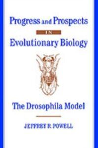 Ebook in inglese Progress and Prospects in Evolutionary Biology: The Drosophila Model Powell, Jeffrey R.