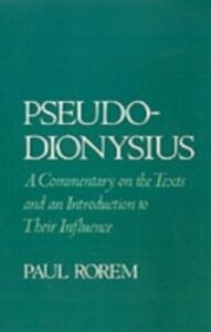 Ebook in inglese Pseudo-Dionysius: A Commentary on the Texts and an Introduction to Their Influence Rorem, Paul