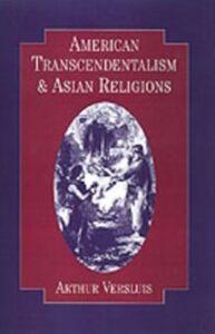 Ebook in inglese American Transcendentalism and Asian Religions Versluis, Arthur