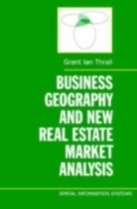 Ebook in inglese Business Geography and New Real Estate Market Analysis Thrall, Grant Ian