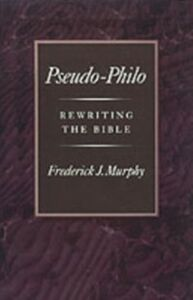 Ebook in inglese Pseudo-Philo: Rewriting the Bible Murphy, Frederick J.