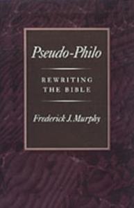 Ebook in inglese Pseudo-Philo: Rewriting the Bible Murphy, Frederick J.