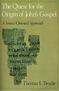 Ebook in inglese Quest for the Origin of John's Gospel: A Source-Oriented Approach Brodie, Thomas L.