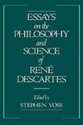Essays on the Philosophy and Science of Rene Descartes