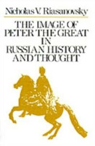 Ebook in inglese Image of Peter the Great in Russian History and Thought Riasanovsky, Nicholas V.