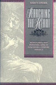 Ebook in inglese Searching the Heart: Women, Men, and Romantic Love in Nineteenth-Century America Lystra, Karen