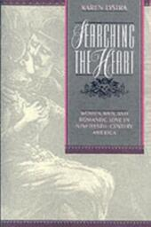 Searching the Heart: Women, Men, and Romantic Love in Nineteenth-Century America