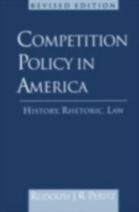 Ebook in inglese Competition Policy in America, 1888-1992: History, Rhetoric, Law Peritz, Rudolph J. R.