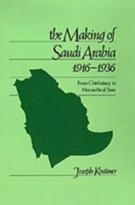 Ebook in inglese Making of Saudi Arabia, 1916-1936: From Chieftaincy to Monarchical State Kostiner, Joseph