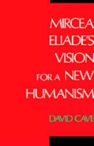 Ebook in inglese Mircea Eliade's Vision for a New Humanism Cave, David