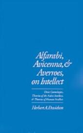 Alfarabi, Avicenna, and Averroes, on Intellect: Their Cosmologies, Theories of the Active Intellect, and Theories of Human Intellect