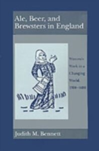 Foto Cover di Ale, Beer, and Brewsters in England: Women's Work in a Changing World, 1300-1600, Ebook inglese di Judith M. Bennett, edito da Oxford University Press