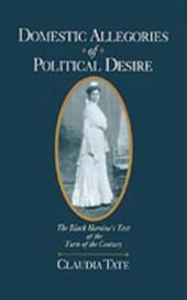 Domestic Allegories of Political Desire: The Black Heroine's Text at the Turn of the Century