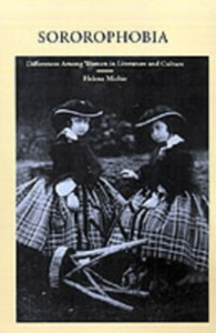 Ebook in inglese Sororophobia: Differences among Women in Literature and Culture Michie, Helena
