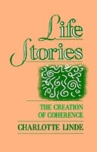 Ebook in inglese Life Stories: The Creation of Coherence Linde, Charlotte