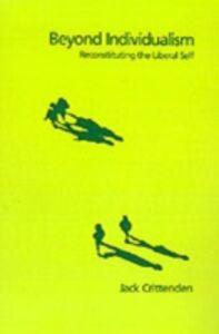 Foto Cover di Beyond Individualism: Reconstituting the Liberal Self, Ebook inglese di Jack Crittenden, edito da Oxford University Press