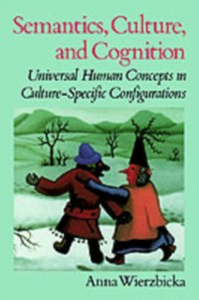 Ebook in inglese Semantics, Culture, and Cognition: Universal Human Concepts in Culture-Specific Configurations Wierzbicka, Anna