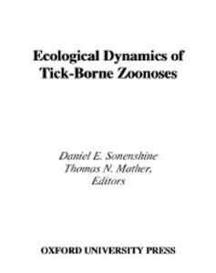Ebook in inglese Ecological Dynamics of Tick-Borne Zoonoses Mather, Thomas N. , Sonenshine, Daniel E.