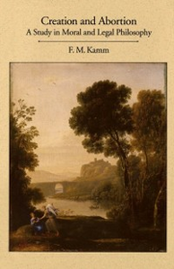 Ebook in inglese Creation and Abortion: A Study in Moral and Legal Philosophy Kamm, F. M.