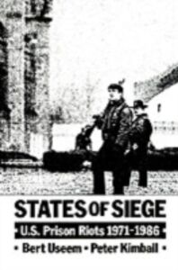 Ebook in inglese States of Siege: U.S. Prison Riots, 1971-1986 Kimball, Peter , Useem, Bert