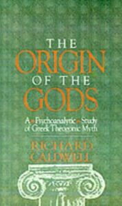 Ebook in inglese Origin of the Gods: A Psychoanalytic Study of Greek Theogonic Myth Caldwell, Richard S.