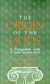 Origin of the Gods: A Psychoanalytic Study of Greek Theogonic Myth