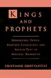 Kings and Prophets: Monarchic Power, Inspired Leadership, and Sacred Text in Biblical Narrative