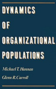 Ebook in inglese Dynamics of Organizational Populations: Density, Legitimation, and Competition Carroll, Glenn R. , Hannan, Michael T.