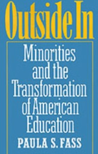 Ebook in inglese Outside In: Minorities and the Transformation of American Education Fass, Paula S.