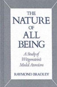 Foto Cover di Nature of All Being: A Study of Wittgenstein's Modal Atomism, Ebook inglese di Raymond Bradley, edito da Oxford University Press